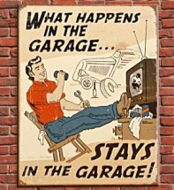 What Happens in the Garage Vintage Sign