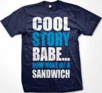 Cool Story Babe…T-Shirt
