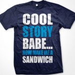 Cool Story Babe... T-Shirt