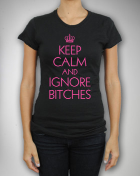 'Keep Calm and Ignore Bitches' T-Shirt